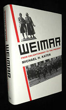 WEIMAR: From Enlightenment to the Present - Kater, Michael | L/New HB,  2014