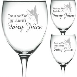 Personalised Engraved Wine Glass Not Wine It's Fairy Juice Tinkerbell fairy wine