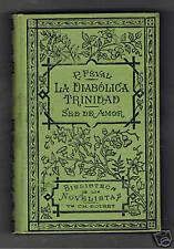 P.FEVAL LA DIABOLICA TRINIDAD  LIBRERIA C.BOURET 1913
