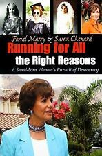 Running For All The Right Reasons: A Saudi Born Woman's Pursuit Of Democracy ...