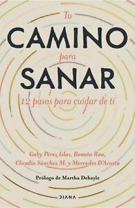 TU CAMINO PARA SANAR 12 PASOS PARA CUIDAR DE TI SPANISH Book