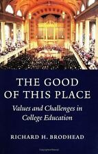The Good of This Place: Values and Challenges in College Education-ExLibrary