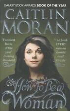 How to be a Woman von Caitlin Moran (2012, Taschenbuch)