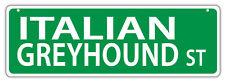 Plastic Street Signs: ITALIAN GREYHOUND STREET (GREY HOUND) | Dogs