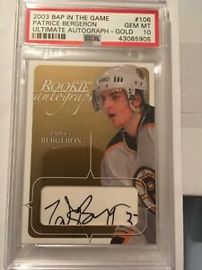 03-04 Patrice Bergeon PSA 10 BAP In The Game Ultimate Auto-Gold