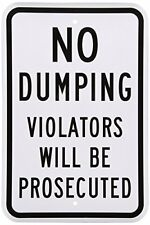 No Dumping Violators Will Be Prosecuted Black & White Aluminum, Metal Sign 8X12