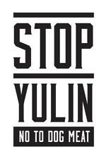 Stop Yulin No To Dog Meat White inch Poster 24x36 inch