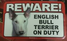 Laminated Card Stock Sign- Beware! Guard English Bull Terrier On Duty