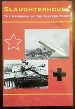Slaughterhouse The Handbook of the Eastern Front by