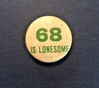 Vintage 1960's 68 IS LONESOME Pinback