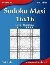 Sudoku: Sudoku Maxi 16x16 - Facile à Diabolique - Volume 29 - 276 Grilles by...
