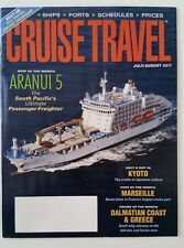 CRUISE TRAVEL MAGAZINE JULY AUGUST 2017 BRAND NEW Aranui 5 Kyoto Marseille
