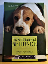 Bachblütentherapie für Hunde von Michaela Stark. 2002.
