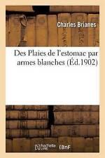 Des plaies de l'estomac par armes blanches par Charles brianes (livre de poche/...