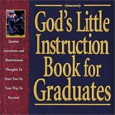 God's Little Instruction Book for Graduates: Quotes, Anecdotes, and Motivational