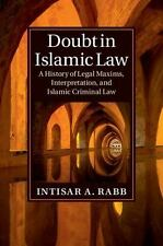 Doubt In Islamic Law: A History Of Legal Maxims, Interpretation, And Islamic ...