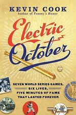Electric October: Seven World Series Games, Six Lives, Five Minutes of Fame That