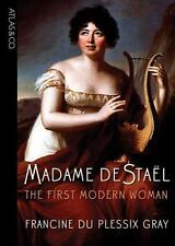 Madame de Stael: The First Modern Woman. by Francine du Plessix Gray