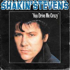 "45 TOURS / 7"" SINGLE--SHAKIN'STEVENS--YOU DRIVE ME CRAZY--1981"
