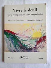 Vivre Le Deuil - De La Désorganisation À Une Réorganisation - Augagneur, Marie-F