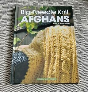 House of White Birches BIG NEEDLE KNIT AFGHANS Edited By Jeanne Stauffer HC HB