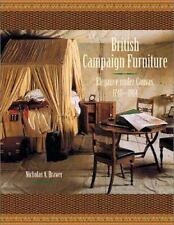British Campaign Furniture: Elegance Under Canvas, 1740-1914, Nicholas A. Brawer