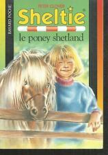 Sheltie le poney shetland.Peter CLOVER.Bayard poche Z23