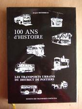 J. ROCHEREAU : 100 ANS d'HISTOIRE LES TRANSPORTS URBAINS DU DISTRICT DE POITIERS
