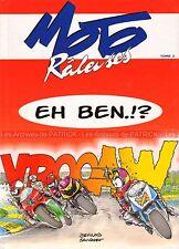 "Moto Raleuse Tome 2 : ""Eh Ben .!?"" BD pour Motarde par Catherine DEVILLARD"