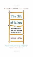 The Gift of Failure: How the Best Parents Learn to Let Go So Th... Free Shipping