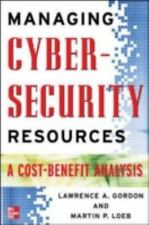 Managing Cybersecurity Resources: A Cost-Benefit Analysis (The Mcgraw-Hill