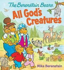 ALL GOD'S CREATURES - BERENSTAIN, MIKE - NEW BOOK