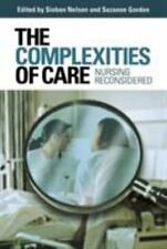 The Culture and Politics of Health Care Work: The Complexities of Care : Nursing