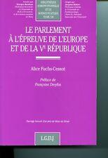 Le Parlement à l'épreuve de l'Europe et de la Ve RépubliqueLe Parlement à