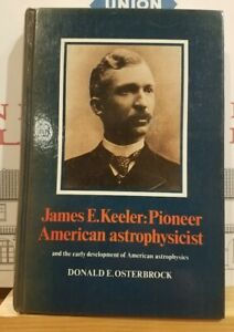 Early US Astrophysics & James E. Keeler History & Biography Space Science HC