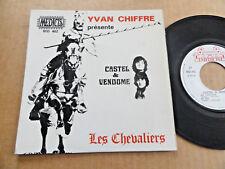 """DISQUE 45T DE CASTEL & VENDOME   """" LES CHEVALIERS """""""