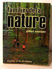 """guide nature """"Familier de la nature"""" Gilbert Anscieau presses d'Ile de France 77"""