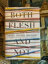 BOTH FLESH AND NOT by David Foster Wallace : 2012, 1st (First) Edition