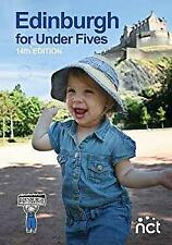 Edinburgh for Under Fives: The Family-Friendly Guide by Local Parents and Carers