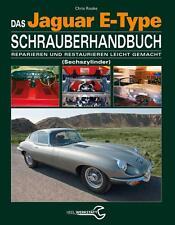 Das Jaguar E-Type Schrauberhandbuch <br />(Sechszylinder) von Chris Rooke...
