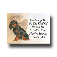 CAVALIER KING CHARLES SPANIEL Lord Help Me Be FRIDGE MAGNET No 3