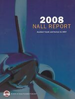 2008 Nall Report -General Aviation Accidents in 2007(Aviation Safety Statistics)