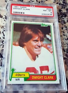 DWIGHT CLARK 1981 Topps Rookie Card RC PSA 8 RIP 6-04-18 SF 49ers LOT The Catch
