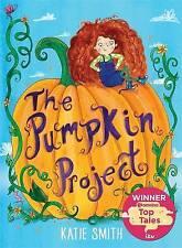 The Pumpkin Project: Winner of ITV Lorraine's Top Tales by Katie Smith...