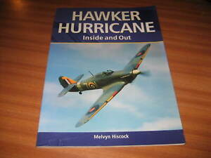 HAWKER HURRICANE INSIDE AND OUT BY MELVYN HISCOCK AIRCRAFT AVIATION