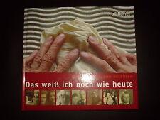 Das weiß ich noch wie heute Bochumer Frauen erzählen