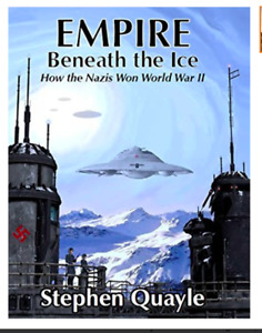 Empire Beneath the Ice How The Nazis Won World War II: Large print Paperback NEW