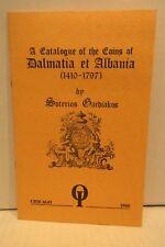 A Catalogue of the Coins of Dalmatia et Albania 1410-1791 by Soterios Gardiakos
