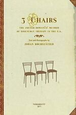 3 Chairs: The Zdenko Domancic Method of Bioenergy Therapy in the U.S.