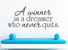 A WINNER IS A DREAMER WHO NEVER QUITS Wall Art Decal Quote Words Lettering Decor